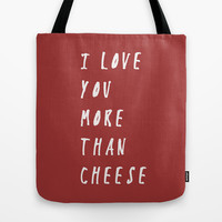 I Love You More Than Cheese Tote Bag by Zany Du Designs