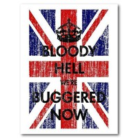 Art Print Bloody Hell We're Buggered Now by ScreamPrinting