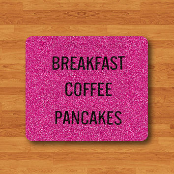 Breakfast Coffee Pancakes Pink Glitter Quote Words Text  Mouse Pad Black Drawing Desk Deco Rubber Computer Word MousePad For Girl