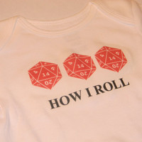 20 Sided Dice How I Roll Baby Onesuit. Baby Geek Bodysuit. Can Be Customized By Size.