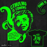 Cthulhu is coming on Threadless