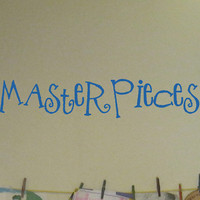 Masterpieces Wall Decal vinyl Lettering for Kids by HouseHoldWords