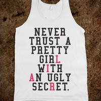 Never Trust A Pretty Girl With An Ugly Secret (Tank) - Fun, Funny, &amp; Popular