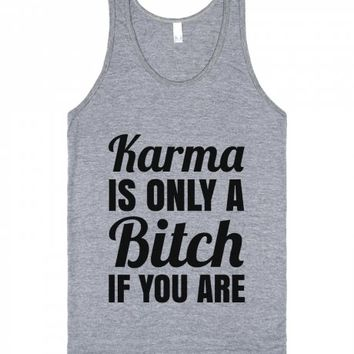 Karma Is Only A Bitch If You Are Tank Top Ide02141925-Tank