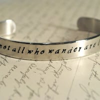 Not all Who Wander are Lost Hand Stamped Cuff Bracelet