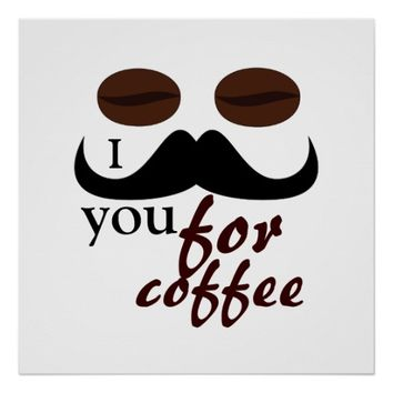 Cool I mustache you for coffee poster print by PLdesign