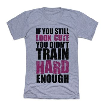 If You're Still Cute You're Not Training Hard Enough