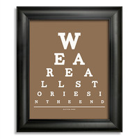 Doctor Who, We Are All Stories In The End Eye Chart, 8 x 10 Giclee Print BUY 2 GET 1 FREE