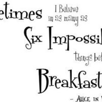 Amazon.com: Sometimes I Believe in as many as Six Impossible things before Breakfast cute Wall art Wall sayings quote: Home & Kitchen
