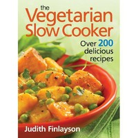 The Vegetarian Slow Cooker: Over 200 Delicious Recipes [Paperback]