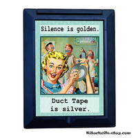 Funny Silence is Golden Duct Tape is Silver POCKET MIRROR for Mom! Makes for a Hilarious Gift. Also available as a Flask or Travel Mug!