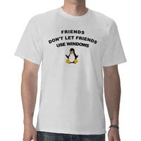 Linux Friends Dont Let Friends Use Windows TShirt from Zazzle.com