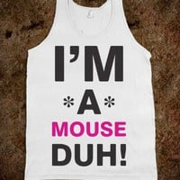 I&#x27;m A Mouse Duh! - Ladies Costumes and Awesome Shirts