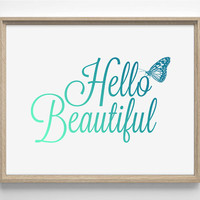 Hello Beautiful, Typography, Minimialistic, Simplistic Home, Kitchen, Bathroom, Nursery Print, 8 x 10 Giclee Art Print Buy 2 Get 1 FREE