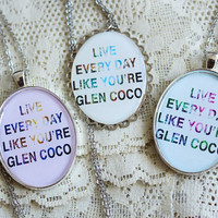 Mean Girls - GLEN COCO - Live Everyday Like You're Glen Coco Necklaces