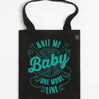 Knit Me Baby, One More Line (dark tote)