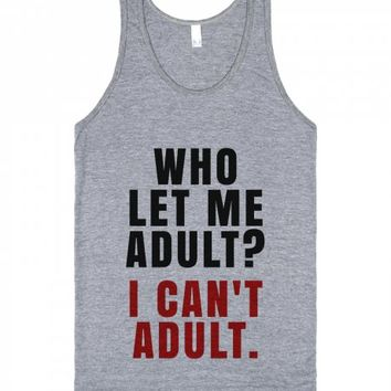 WHO LET ME ADULT? I CAN'T ADULT TANK TOP CRIMSON BLACK IDE02221815 | Tank Top | SKREENED