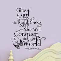 Marilyn Monroe Wall Decal Give a girl the Right Shoes and she will Conquer the World Fashionista decor vinyl wall word quotes