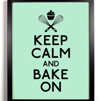 Keep Calm and Bake On (Whisks and Cupake) 8 x 10 Print Buy 2 Get 1 FREE Keep Calm and Carry On Keep Calm Art Keep Calm Posters