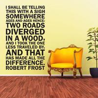 Vinyl Wall Decal Sticker Art - Robert Frost Two Roads Diverged- Large - Subway Style Mural