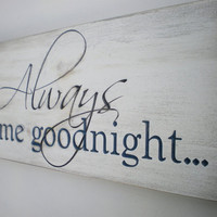 Always Kiss Me Goodnight Cottage Chic Wedding And Anniversary Carved Wooden Sign Home Decor