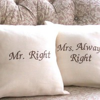 Pillow  Cover Set -Mr Right  and Mrs  Always Right Linen -Wedding Decor -Bridal shower- Pair- Ready to ship