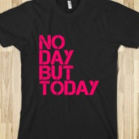 No Day But Today - Rent - Bumblebee Tees