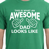 This is what an AWESOME DAD looks like Mens T-shirt tshirt shirt Christmas Father's Day gift