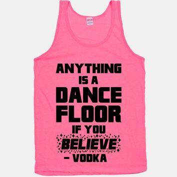 Anything Is A Dance Floor If You Believe