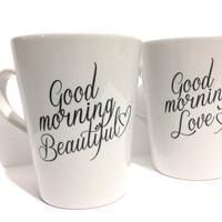 Latte mug couple set of 2 mugs set- good morning mugs &quot;Beautiful and Handsome&quot; set perfect couple gift wedding gift, housewarming Gift