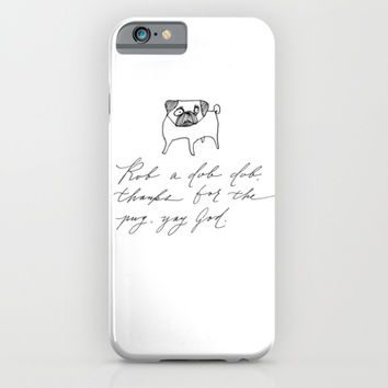 A Prayer of Thanks for the Pug iPhone & iPod Case by Karin Lauria