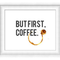 Printable Poster: But First, Coffee - Horizontal 8x10 - Digital Wall Art
