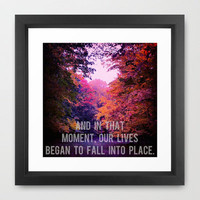 And In That Moment, Our Lives Began To Fall Into Place. Framed Art Print by Josrick | Society6