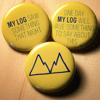 Log Lady Trio  //  three 1.25 inch buttons