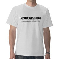Zero Tasking Tshirts from Zazzle.com