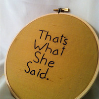 That's What She Said  Embroidered Wall by BeanTownEmbroidery