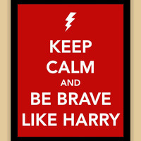 Keep Calm and Be Brave Like Harry Print Buy by smilesandsquiggles