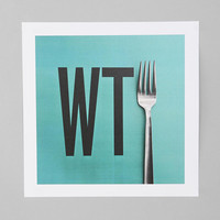 David Schwen For Society6 What The Fork Print