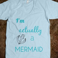 I'm Actually a Mermaid - Keep Calm & Be a Mermaid