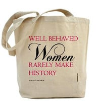 Well Behaved Women Rarely Make History by PamelaFugateDesigns