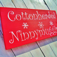 Elf Movie funny quote sign &#x27;COTTONHEADED NINNYMUGGINS&#x27; -Christmas movie &#x27;The Elf&#x27; w/ Will Ferrell
