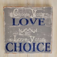 Custom Wood Sign - Love Your Choice- Hand Painted Typography Word Art Home Wall Decor