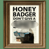 HONEY BADGER Don&#x27;t Give A Sht illustration by collageOrama on Etsy