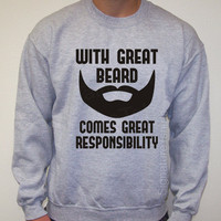 With Great Beard Mens Sweatshirt Crewneck 50/50 Comes Great Responsibility  Christmas gift Husband Anniversary S, M, L, XL, 2XL