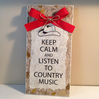 "Keep Calm and Listen to Country Music - 6x12"" Wall Decor"