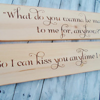 "Southern Rustic Wedding Signs- ""What do you wanna be married to me for anyhow"" & ""So I can Kiss you anytime I want""- Sweet Home Alabama"