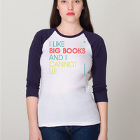 I Like Big Books And I Cannot Lie - Ladies 3/4 Sleeve Raglan T-shirt - FREE SHIPPING