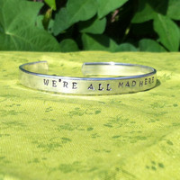 We're All Mad Here Hand Stamped Silver Toned Bracelet Inspired by Alice in Wonderland