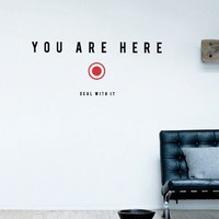 You Are Here, Deal With It wall decal