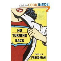 Amazon.com: No Turning Back: The History of Feminism and the Future of Women (9780345450531): Estelle Freedman: Books